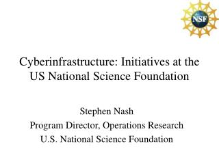Cyberinfrastructure: Initiatives at the US National Science Foundation