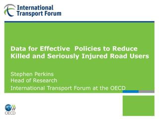 Data for  Effective  Policies to Reduce Killed and Seriously Injured Road Users
