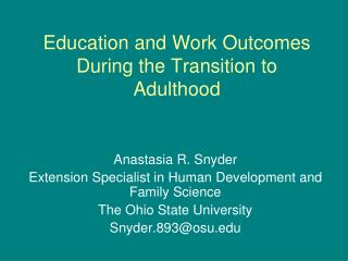 Education and Work Outcomes During the Transition to Adulthood