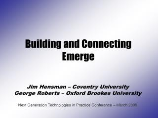 Building and Connecting Emerge