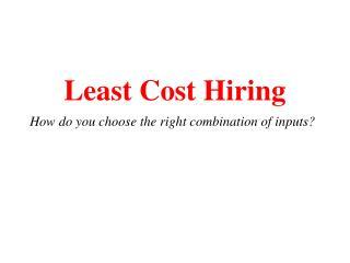 Least Cost Hiring