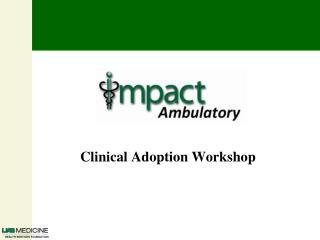 Clinical Adoption Workshop