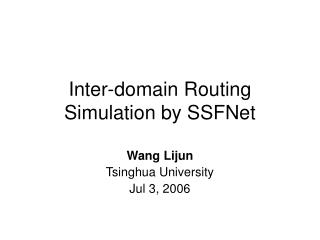 Inter-domain Routing Simulation by SSFNet