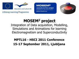 MPTL16 - HSCI 2011  Conference 15-17 September 2011, Ljubljana