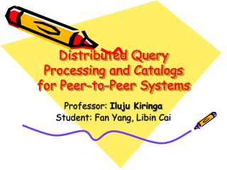 Distributed Query Processing and Catalogs for Peer-to-Peer Systems
