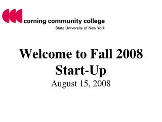 Welcome to Fall 2008 Start-Up August 15, 2008