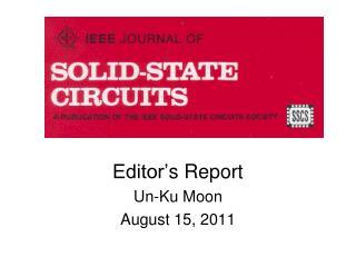 Editor' s Report Un-Ku Moon August 15, 2011