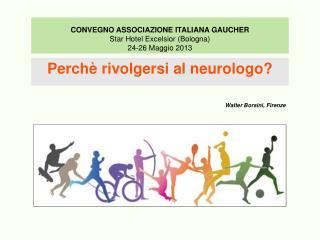 CONVEGNO ASSOCIAZIONE ITALIANA GAUCHER Star Hotel Excelsior (Bologna) 24-26 Maggio 2013