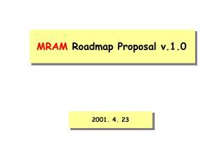 MRAM  Roadmap Proposal v.1.0