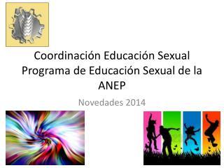 Coordinación Educación Sexual Programa de Educación Sexual de la ANEP