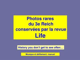 Photos rares  du 3e Reich  conserv es par la revue  Life