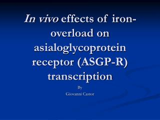 In vivo  effects of iron-overload on asialoglycoprotein receptor (ASGP-R) transcription