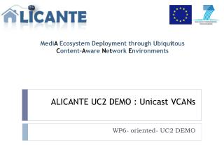 ALICANTE UC2 DEMO : Unicast VCANs