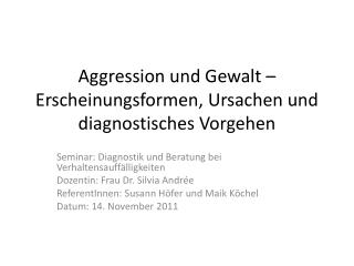 Aggression und Gewalt – Erscheinungsformen, Ursachen und diagnostisches Vorgehen