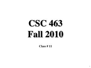 CSC 463 Fall 2010