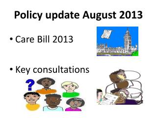 Policy update August 2013