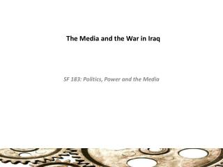 The Media and the War in Iraq