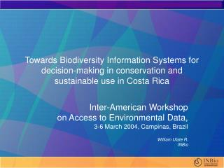 Inter-American Workshop  on Access to Environmental Data,  3-6 March 2004, Campinas, Brazil