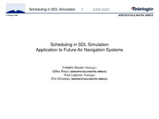 Scheduling in SDL Simulation Application to Future Air Navigation Systems