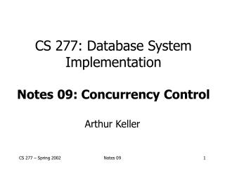 CS 277: Database System Implementation Notes 09: Concurrency Control