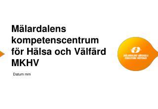 Mälardalens kompetenscentrum för Hälsa och Välfärd MKHV
