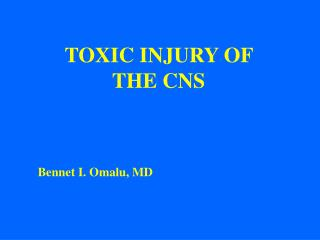 TOXIC INJURY OF THE CNS