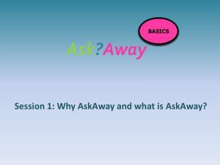 Ask ? Away