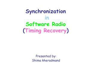 Synchronization in Software Radio ( Timing Recovery )