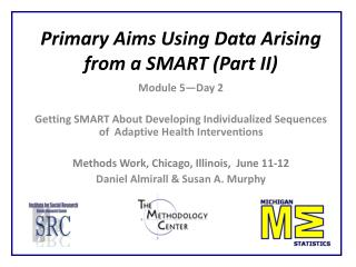 Primary Aims Using Data Arising from a SMART (Part II)
