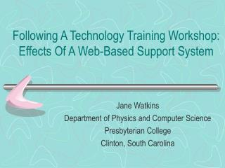 Following A Technology Training Workshop:  Effects Of A Web-Based Support System