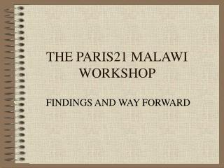 THE PARIS21 MALAWI WORKSHOP