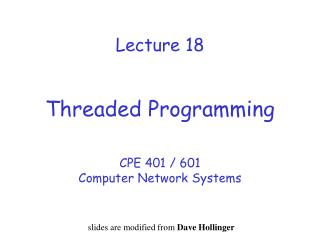 Lecture 18 Threaded Programming
