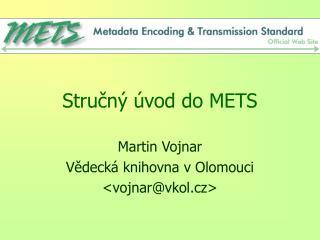Stručný úvod do METS