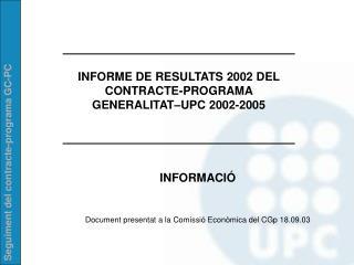 INFORMACIÓ Document presentat a la Comissió Econòmica del CGp 18.09.03