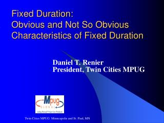 Fixed Duration:  Obvious and Not So Obvious Characteristics of Fixed Duration