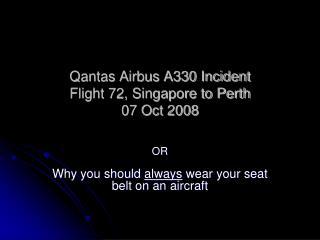 Qantas Airbus A330 Incident  Flight 72, Singapore to Perth  07 Oct 2008