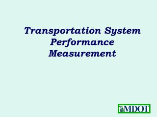 Transportation System  Performance  Measurement