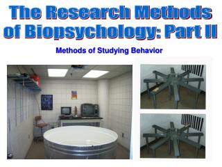 The Research Methods of Biopsychology: Part II
