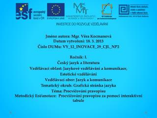 Jméno autora: Mgr. Věra Kocmanová Datum vytvoření: 18. 3. 2013
