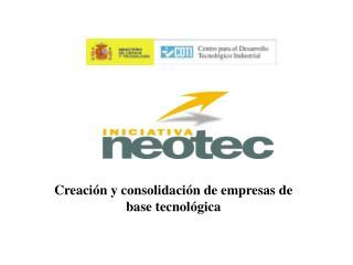 Creación y consolidación de empresas de base tecnológica