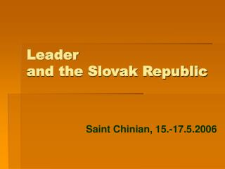 Leader  and the Slovak Republic