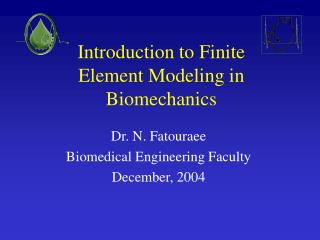 Introduction to Finite  Element Modeling in Biomechanics