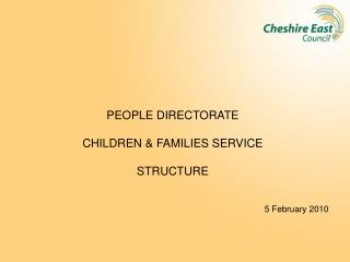 PEOPLE DIRECTORATE CHILDREN & FAMILIES SERVICE STRUCTURE