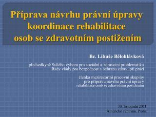 Příprava návrhu právní úpravy koordinace rehabilitace   osob se zdravotním postižením
