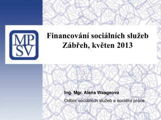 Financování sociálních služeb Zábřeh, květen 2013