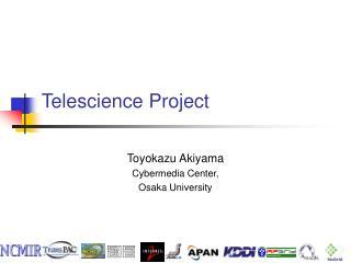 Telescience Project