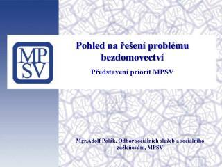 Pohled na řešení problému bezdomovectví Představení priorit MPSV