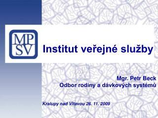 Institut veřejné služby Mgr. Petr Beck Odbor rodiny a dávkových systémů