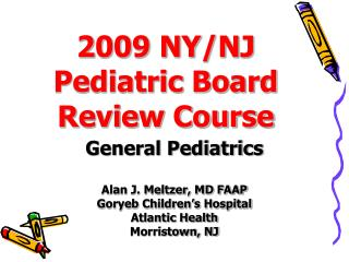 2009 NY/NJ Pediatric Board Review Course