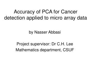 Accuracy of PCA for Cancer detection applied to micro array data
